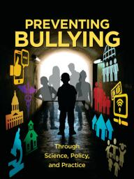 Preventing Bullying Through Science, Policy, and Practice