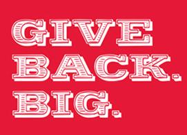 Give Back. Big.