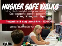 Meet at the Welcome Desk in the Nebraska Union to get an escort to the parking lot.