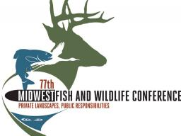 77th Midwest Fish & Wildlife Conference is Feb. 5 to 8 at the  Lincoln Marriott Cornhusker Hotel in Lincoln, Nebraska.