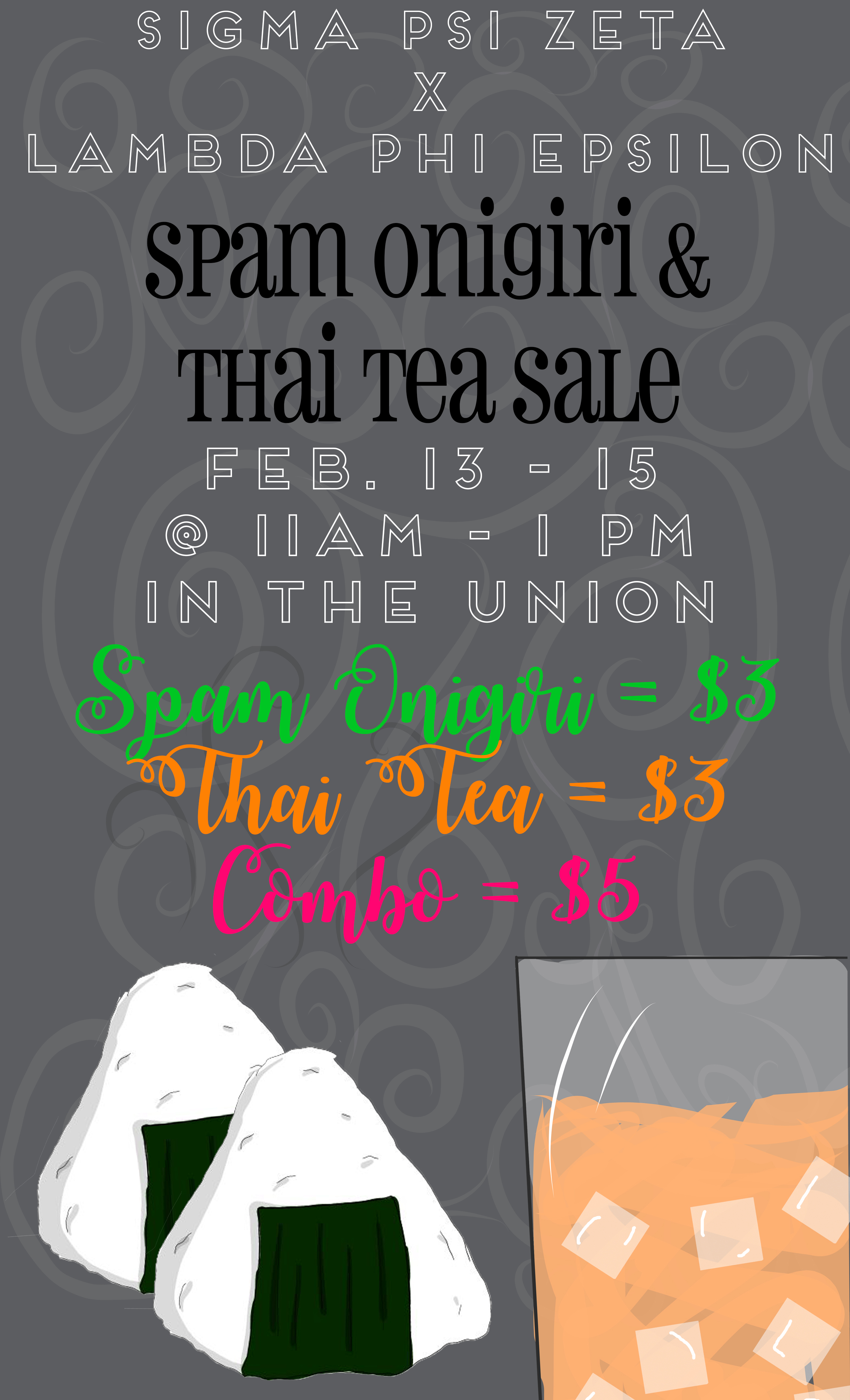 Spam Onigiri and Thai Tea are $3 each or $5 for both.
