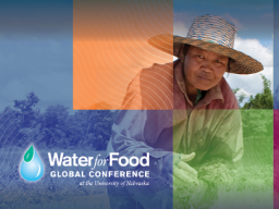Registration is open for the 2017 Water for Food Global Conference. | Courtesy image