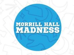 Morrill Hall Madness