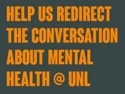 Help us redirect the conversation about mental health at UNL