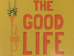 """Cover for """"The Good Life"""" CD."""