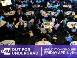 Out For Undergrad conference applications due April 7