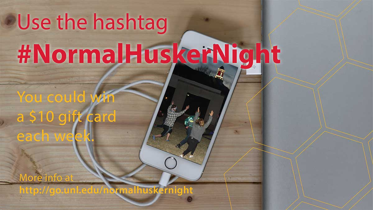 The #NormalHuskerNight social content runs through April 29. Share your evening!