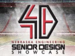 Nebraska Engineering Senior Design Showcase