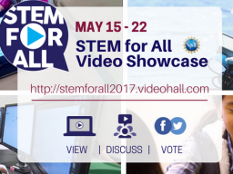 Visit the STEM for All Video showcase: http://stemforall2017.videohall.com/