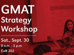GMAT Strategy Workshop is Sept. 30.