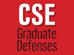 CSE graduate defenses