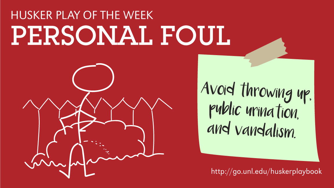 Don't make a personal foul when celebrating the big game. Avoid throwing up, public urination and vandalism.