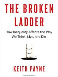 "Keith Payne, professor, Psychology, University of North Carolina-Chapel Hill.  Author of ""The Broken Ladder"""