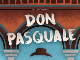 "The Glenn Korff School of Music's opera program presents ""Don Pasquale"" Nov. 11-12 in Kimball Recital Hall."