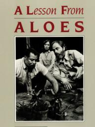 Athol Fugard's A Lesson from Aloes was first performed at the Market Theatre in Johannesburg in 1978.