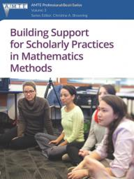 Building Support for Scholarly Practices in Mathematics Methods