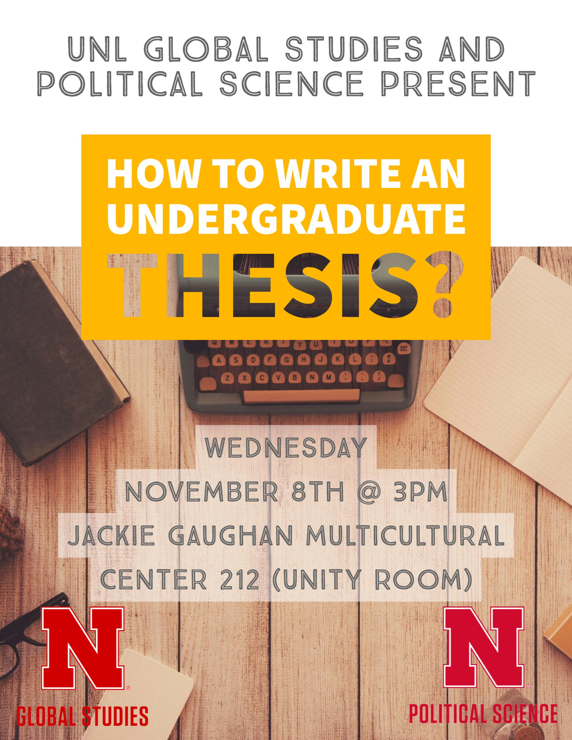 write thesis undergraduate Undergraduate program majors: senior honors thesis in their senior year, english majors may apply to write an honors thesis an honors thesis, as opposed to an independent study, represents an advanced level of work in an area that students have already studied as part of their major.
