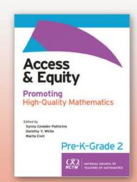 "NCTM has announced a new publication, Access and Equity: ""Promoting High-Quality Mathematics in Pre-K-Grade 2."""