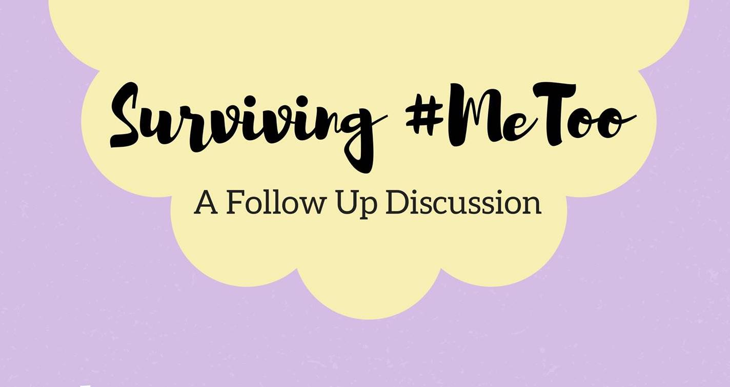 Surviving #MeToo: A Follow Up Discussion