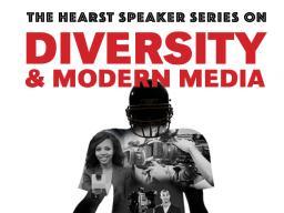 Hearst Speaker Series on Diversity and Modern Media flier