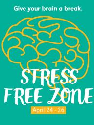Stress Free Zone is a free event open to all students.