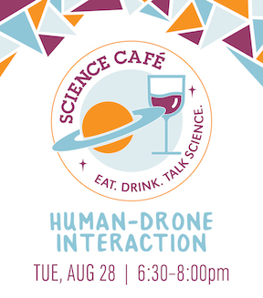 Science Cafe: Human-Drone Interaction